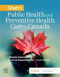 Shah's Public Health and Preventive Health Care in Canada