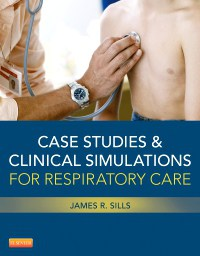 Case Studies & Clinical Simulations for Respiratory Care