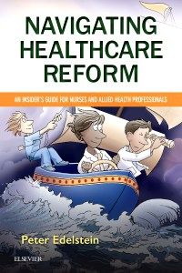 Navigating Healthcare Reform: An Insider's Guide for Nurses and Allied Health Professionals