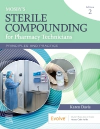 Mosby's Sterile Compounding for Pharmacy Technicians: Principles and Practice