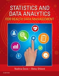 Statistics and Data Analytics for Health Data Management